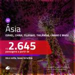 Passagens em promoção para a <b>ÁSIA</b>: <b>China, Filipinas, Hong Kong, Israel, Líbano, Singapura ou Tailândia</b>, com valores a partir de R$ 2.645, ida e volta, c/ taxas!