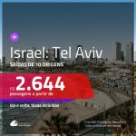 Promoção de Passagens para <b>ISRAEL: Tel Aviv</b>! A partir de R$ 2.644, ida e volta, c/ taxas!