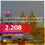 Promoção de Passagens 2 em 1 – <b>COLÔMBIA: Cartagena ou San Andres + CIDADE DO PANAMÁ</b>! A partir de R$ 2.208, todos os trechos, c/ taxas! Com opções de BAGAGEM INCLUÍDA!