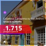 Promoção de Passagens para a <b>COLÔMBIA: Cartagena ou San Andres</b>! A partir de R$ 1.715, ida e volta, c/ taxas!