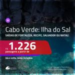 Promoção de Passagens para a <b>ILHA DO SAL, Cabo Verde, na África</b>! A partir de R$ 1.226, ida e volta, c/ taxas!