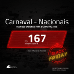 <b>Black Friday!!! PASSAGENS NACIONAIS para o CARNAVAL 2020</b>! Valores a partir de R$ 167, ida e volta!