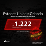 Black Friday: Passagens para <b>ORLANDO</b>! A partir de R$ 1.222, ida e volta, c/ taxas!