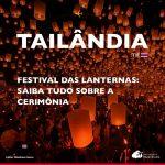 Festival das Lanternas na Tailândia: saiba tudo sobre a cerimônia
