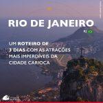 Rio de Janeiro: um roteiro com as atrações mais imperdíveis da cidade carioca