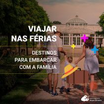 Viajar nas Férias: destinos para embarcar com a família