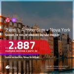 Promoção de Passagens 2 em 1 – <b>AMSTERDAM + NOVA YORK</b>! A partir de R$ 2.887, todos os trechos, c/ taxas! Com opções de BAGAGEM INCLUÍDA!