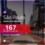 Promoção de Passagens para <b>SÃO PAULO</b>! A partir de R$ 167, ida e volta, c/ taxas!