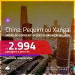 Promoção de Passagens para a <b>CHINA: Pequim ou Xangai</b>! A partir de R$ 2.994, ida e volta, c/ taxas! Com opções de BAGAGEM INCLUÍDA!