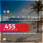 Promoção de <b>PASSAGEM + HOTEL</b> para o <b>RIO DE JANEIRO</b>! A partir de R$ 455, por pessoa, quarto duplo, c/ taxas em até 10x SEM JUROS!