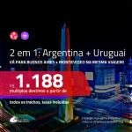 Promoção de Passagens 2 em 1 – <b>ARGENTINA: Buenos Aires + URUGUAI: Montevideo</b>! A partir de R$ 1.188, todos os trechos, c/ taxas!