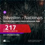 <b>PASSAGENS NACIONAIS para o RÉVEILLON 2020</b>! Valores a partir de R$ 217, ida e volta, c/ taxas!