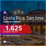 Promoção de Passagens para a <b>COSTA RICA: San Jose</b>! A partir de R$ 1.625, ida e volta, c/ taxas!