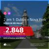 Promoção de Passagens 2 em 1 – <b>DUBLIN + NOVA YORK</b>! A partir de R$ 2.848, todos os trechos, c/ taxas!