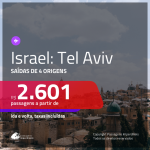 Promoção de Passagens para <b>ISRAEL: Tel Aviv</b>! A partir de R$ 2.601, ida e volta, c/ taxas!