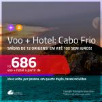 Promoção de <b>PASSAGEM + HOTEL</b> para <b>CABO FRIO</b>! A partir de R$ 686, por pessoa, quarto duplo, c/ taxas!