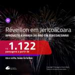 Passagens em promoção para o <b>RÉVEILLON</b>! Vá para <b>JERICOACOARA</b>! A partir de R$ 1.122, ida e volta, c/ taxas!