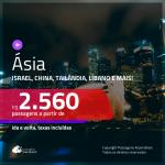 Passagens em promoção para a <b>ÁSIA</b>: <b>China, Filipinas, Hong Kong, Israel, Líbano, Singapura ou Tailândia</b>, com valores a partir de R$ 2.560, ida e volta, c/ taxas!