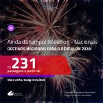 AINDA DÁ TEMPO!!! <b>PASSAGENS NACIONAIS para o RÉVEILLON 2020</b>! Valores a partir de R$ 231, ida e volta!