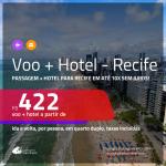 Promoção de <b>PASSAGEM + HOTEL</b> para <b>RECIFE</b>! A partir de R$ 422, por pessoa, quarto duplo, c/ taxas em até 10X SEM JUROS!