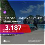 Promoção de Passagens para a <b>TAILÂNDIA: Bangkok ou Phuket</b>! A partir de R$ 3.187, ida e volta, c/ taxas! Com opções de BAGAGEM INCLUÍDA!