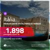 Promoção de Passagens para a <b>ITÁLIA: Milão, Roma ou Veneza</b>! A partir de R$ 1.898, ida e volta, c/ taxas!