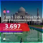 Passagens 2 em 1 – <b>ÍNDIA: Mumbai ou Delhi + NOVA YORK</b>! A partir de R$ 3.697, todos os trechos, c/ taxas!