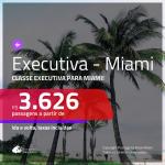 Promoção de Passagens em <b>CLASSE EXECUTIVA</b> para <b>MIAMI</b>! A partir de R$ 3.626, ida e volta, c/ taxas!