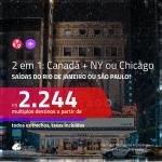 Promoção de Passagens 2 em 1 – <b>CANADÁ: Quebec ou Vancouver + EUA: Chicago ou Nova York</b>! A partir de R$ 2.244, todos os trechos, c/ taxas!