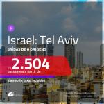 Promoção de Passagens para <b>ISRAEL: Tel Aviv</b>! A partir de R$ 2.504, ida e volta, c/ taxas!