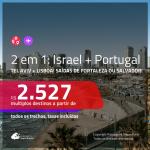 Promoção de Passagens 2 em 1 – <b>ISRAEL: Tel Aviv + PORTUGAL: Lisboa</b>! A partir de R$ 2.527, todos os trechos, c/ taxas!