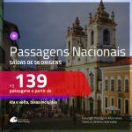 <b>PASSAGENS NACIONAIS</b> em promoção! Valores a partir de R$ 139, ida e volta!