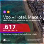 Promoção de <b>PASSAGEM + HOTEL</b> para <b>MACEIÓ</b>, com opções de café da manhã incluso! A partir de R$ 617, por pessoa, quarto duplo, c/ taxas!
