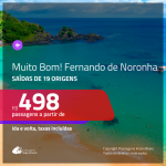 MUITO BOM!!! Promoção de Passagens para <b>FERNANDO DE NORONHA</b>! A partir de R$ 498, ida e volta, c/ taxas!