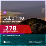 Promoção de Passagens para <b>CABO FRIO</b>! A partir de R$ 278, ida e volta, c/ taxas!