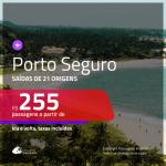 Promoção de Passagens para <b>PORTO SEGURO</b>! A partir de R$ 255, ida e volta, c/ taxas!