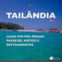Roteiro ilhas Phi Phi: praias, passeios, hotéis e restaurantes