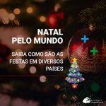 Natal pelo Mundo: conheça tradições em diversos países