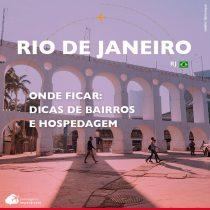 Hotéis no Rio de Janeiro: dicas de bairros e hospedagem