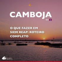 O que fazer em Siem Reap, Camboja: roteiro completo