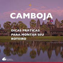 10 dicas para montar seu roteiro de turismo no Camboja