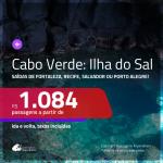Promoção de Passagens para a <b>ILHA DO SAL, Cabo Verde, na África</b>! A partir de R$ 1.084, ida e volta, c/ taxas!