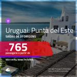 Promoção de Passagens para o <b>URUGUAI: Punta del Este</b>! A partir de R$ 765, ida e volta, c/ taxas!