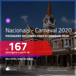 <b>PASSAGENS NACIONAIS</b> para o <b>CARNAVAL 2020</b>! Valores a partir de R$ 167, ida e volta!