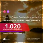 Promoção de Passagens 2 em 1 – <b>CANOA QUEBRADA + FERNANDO DE NORONHA</b>! A partir de R$ 1.020, todos os trechos, c/ taxas!