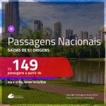 <b>PASSAGENS NACIONAIS</b> em promoção! Valores a partir de R$ 149, ida e volta!