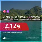 Promoção de Passagens 2 em 1 – <b>COLÔMBIA: Cartagena ou San Andres + PANAMÁ: Cidade do Panamá</b>! A partir de R$ 2.124, todos os trechos, c/ taxas! Com opções de BAGAGEM INCLUÍDA!