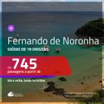 Promoção de Passagens para <b>FERNANDO DE NORONHA</b>! A partir de R$ 745, ida e volta, c/ taxas!