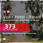 Promoção de <b>PASSAGEM + HOTEL</b> para <b>ITACARÉ</b>! A partir de R$ 373, por pessoa, quarto duplo, c/ taxas em até 10x SEM JUROS!