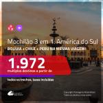 MOCHILÃO AMÉRICA DO SUL!!! Promoção de Passagens 3 em 1 – <b>BOLÍVIA: Santa Cruz de la Sierra + CHILE: Santiago + PERU: Lima</b>! A partir de R$ 1.972, todos os trechos, c/ taxas!